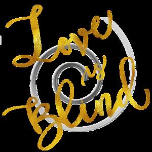 Love is Blind Gold Faux Foil Metallic Motivational Quote