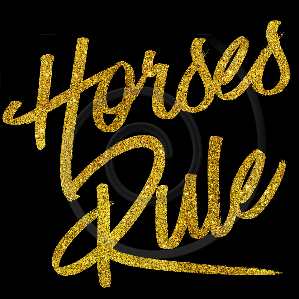 Horses Rule Gold Faux Foil Metallic Glitter Quote