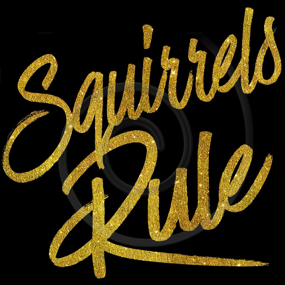Squirrels Rule Gold Faux Foil Metallic Glitter Quote