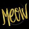 Meow Gold Faux Foil Metallic Glitter Quote