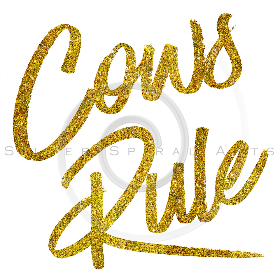 Cows Rule Gold Faux Foil Metallic Glitter Quote