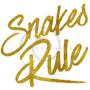 Snakes Rule Gold Faux Foil Metallic Glitter Quote