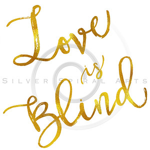 Love is Blind Gold Faux Foil Metallic Motivational Quote