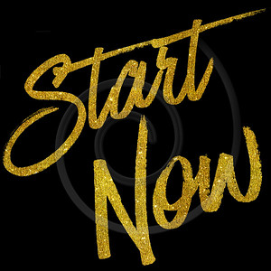 Start Now Gold Faux Foil Metallic Glitter Quote