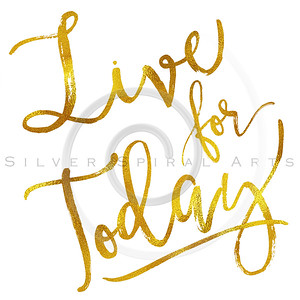 Live for Today Gold Faux Foil Metallic Motivational Quote