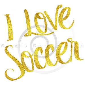I Love Soccer Gold Faux Foil Metallic Motivational Quote