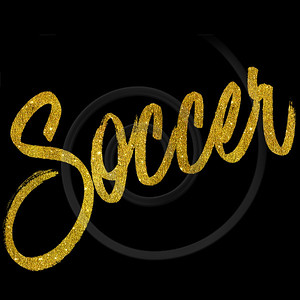 Soccer Gold Faux Foil Metallic Glitter Quote