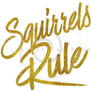 Squirrels Rule Gold Faux Foil Metallic Glitter Quote