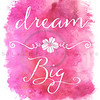 Dream Big Pink Watercolor Motivational Quote