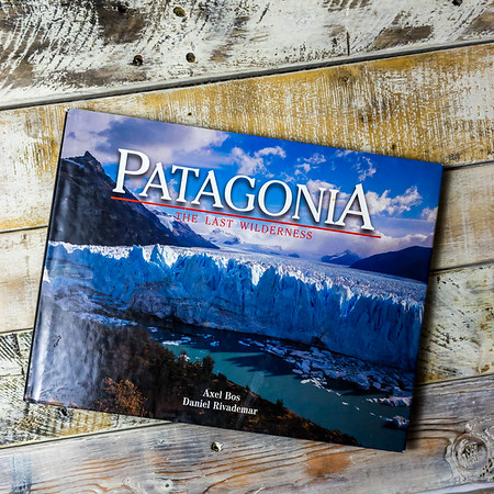 Patagonia: The Last Wilderness by Axel Bos and Daniel Rivademar