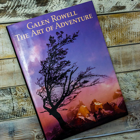 The Art of Adventure by Galen Rowell