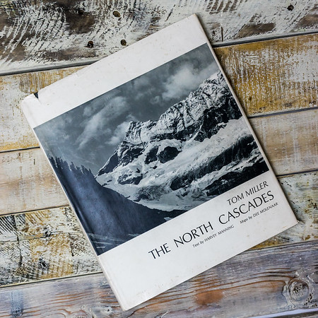 Photogrsphs By Tom Miller: The North Cascades Hardcover