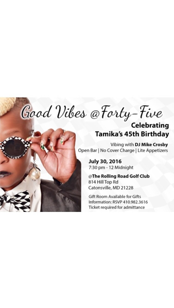 Good Vibes @ Forty- Five : Birthday Celebration For Tamika @ The Rolling Road Golf Club 7.30.16