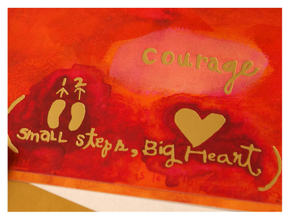 Courage equals small steps, big heart.
