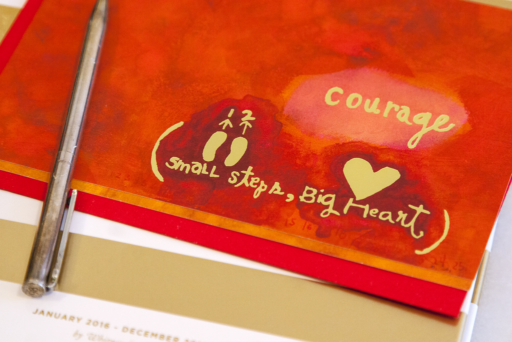 Phrase of 2016: Courage. Small steps, Big Heart