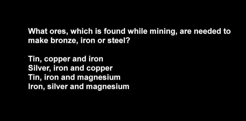 ANSWER: Tin, Copper and Iron
