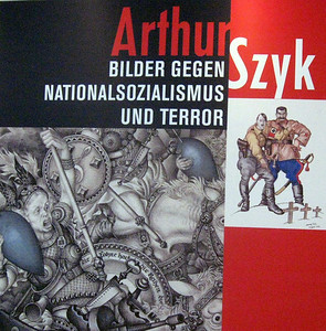 """The reason for my visit--a comprehensive retrospective of the life and work of Arthur Szyk, illustrator and graphic artist who did much to """"out"""" the Nazis."""