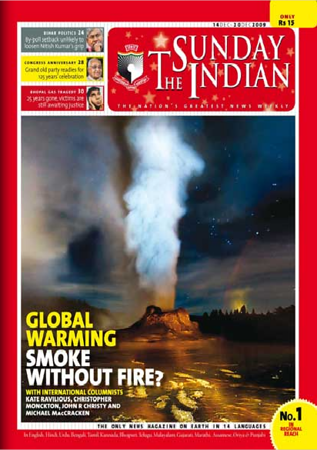 "The Sunday Indian, Dec 12, 2009 Indian's Leading News Magazine  Rob's ""Mignight Eruption"" image was used as the cover image for  this issue focused on the questions and challenges surrounding global warming."