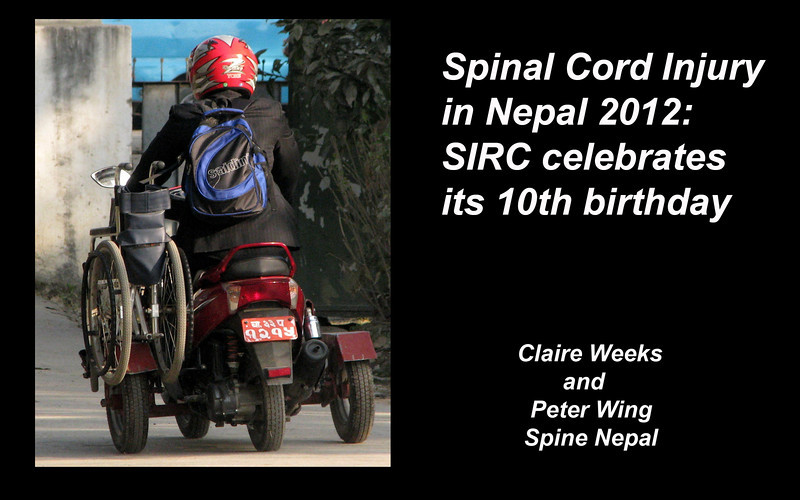 In April 2012 we made our third visit to Nepal as teachers of SCI care and supporters of the Nepalese program. Our first visit for this purpose was in 2009. First, some background about how the Spinal Injury Rehabilitation Centre (SIRC) came into being.