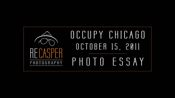 Photo Essay - Occupy Chicago - Global Protest Day - Oct 15, 2011