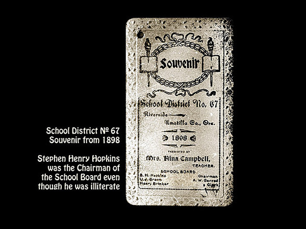 School District No. 67 souvenir program from 1898. Stephen Henry Hopkins was the Chairman of the School Board, even though he was illiterate.