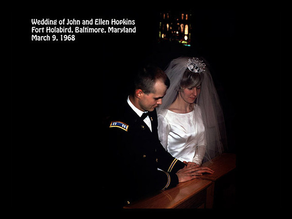John and Ellen Hopkins at their marriage in the Fort Holabird Chapel, Baltimore, Maryland on 9 March 1968, with Best Man Rick Hopkins and Maid of Honor Mary Therit.