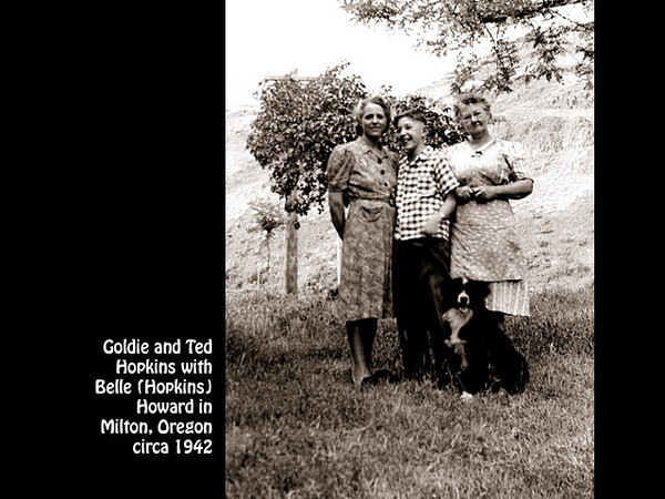 Goldie and Ted Hopkins with Atha (Gray) Carmen, in Milton, Oregon in July 1940.