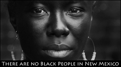 There are no black people in New Mexico