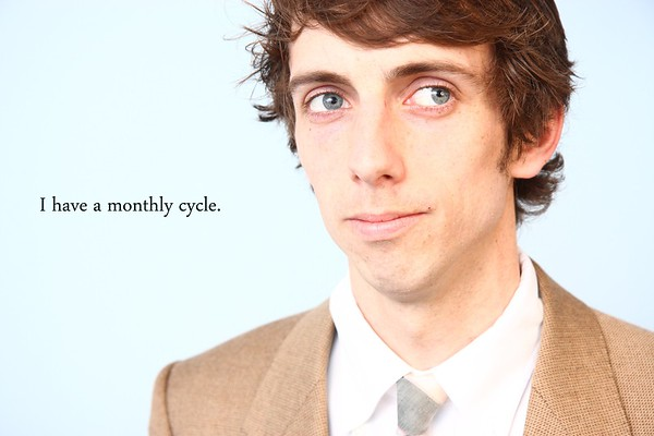 I have a monthly cycle