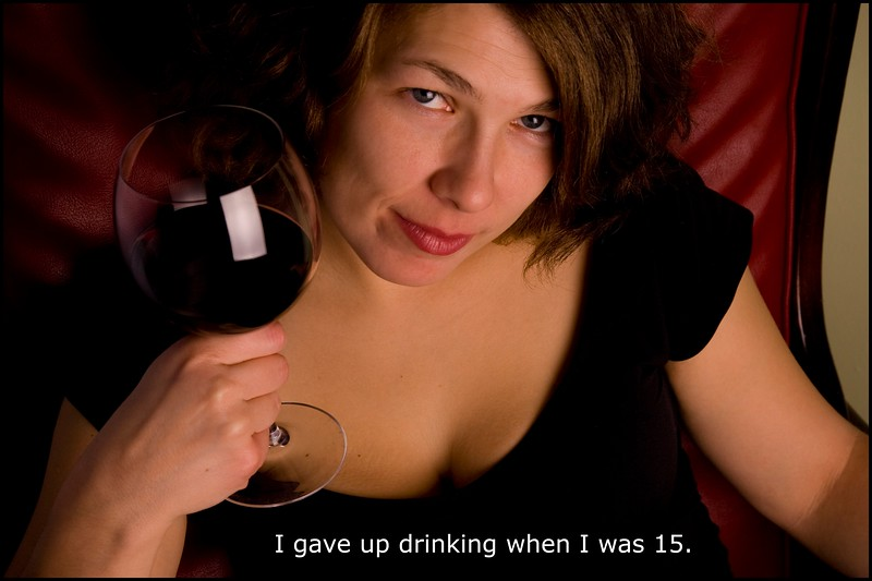 I gave up drinking when I was 15