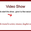 VIDEO SHOW!  Click the arrow to start the show!