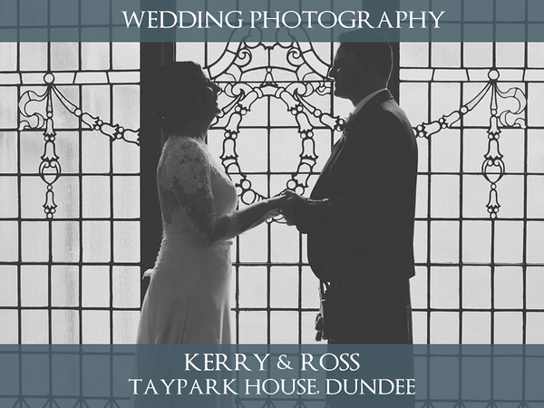 Kerry & Ross - Taypark House & West Park Conference Centre - Wedding Photography