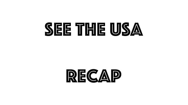 See the USA - A reminiscent recap