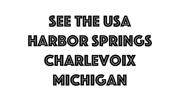 Northern Michigan - Charlevoix and Harbor Springs