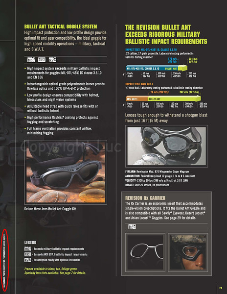 On page 23 of the 2009 Revision Eyewear Product Catalog is printed the permission to print the photo #9 next to this image of the catalog page in this gallery.  Revision Eyewear is the leading supplier of ballistic eyewear to the Military and Police.