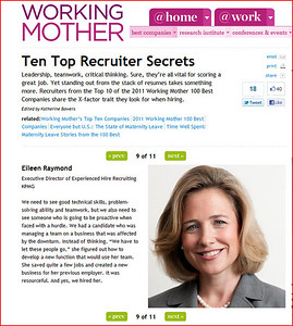 Working Mother Magazine - October 2011 Issue (featured online/website and magazine)  http://www.workingmother.com/profile/eileen-raymond  http://www.workingmother.com/best-companies/ten-top-recruiter-secrets