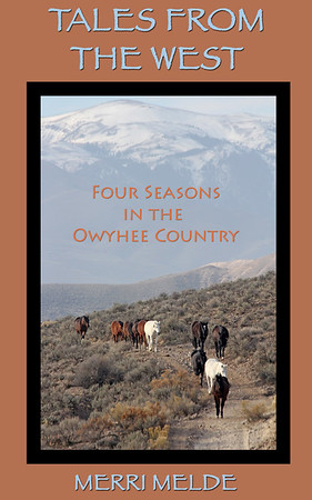 Tales From The West: Four Seasons in the Owyhee Country