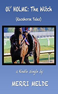 Ol' Holme: The Witch (Racehorse Tales)