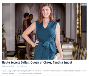 http://hauteliving.com/2016/04/haute-secrets-dallas-queen-of-chaos-cynthia-smoot/606995/