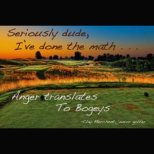 Anger Translates to Bogeys