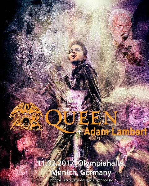 augenpoesie @tinvei1  Unofficial Poster 11.02.17 Munich Olympiahalle Germany @QueenWillRock @adamlambert pics @Grrrr_girl design @tinvei1 augenpoesie