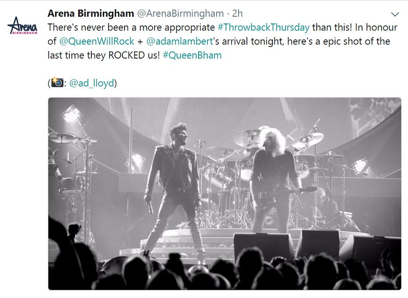 Arena Birmingham‏ @ArenaBirmingham  There's never been a more appropriate #ThrowbackThursday than this! In honour of @QueenWillRock + @adamlambert's arrival tonight, here's a epic shot of the last time they ROCKED us! #QueenBham  (📸: @ad_lloyd)