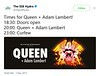 The SSE Hydro‏  @TheSSEHydro  Times for Queen + Adam Lambert!  18:30: Doors open  20:00: Queen + Adam Lambert  23:00: Curfew