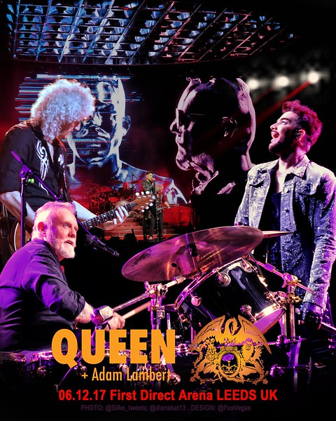 Adam Lambert is ♔‏ @FoxVegas  UNOFFICIAL POSTER 👑 .@QueenWillRocK + @adamlambert First Direct Arena, LEEDS UK 06.12.17 Photo Credit: @Silke_tweets; @dianakat13  Poster Design: @FoxVegas #QueenWillRock #AdamLambert #OfficialRMT #DrBrianMay