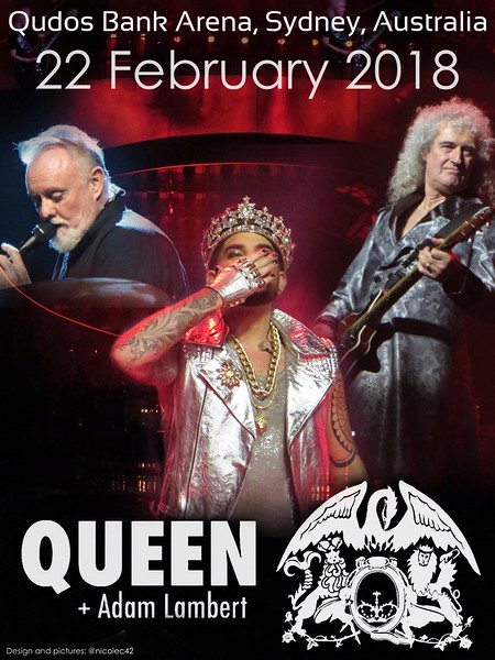 Nic @nicolec42  Unofficial poster for @QueenWillRock + @adamlambert  Qudos Bank Arena, Sydney (2nd show) 22 February 2018 Design and pictures by me