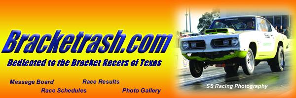 "Visit  <a href=""http://www.bracketrash.net"">http://www.bracketrash.net</a> for all the Bracket Racing and Motorsports Action in the Houston, Texas area"