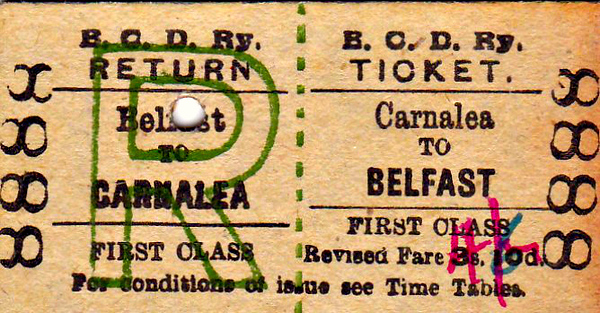 B&CDR TICKET - CARNALEA - First Class Return to Belfast, original fare 3s 10d, altered by hand (pink) to 4s 0d and then again in blue to 4s 6d - must have laid around in the ticket office quite a while, this one!
