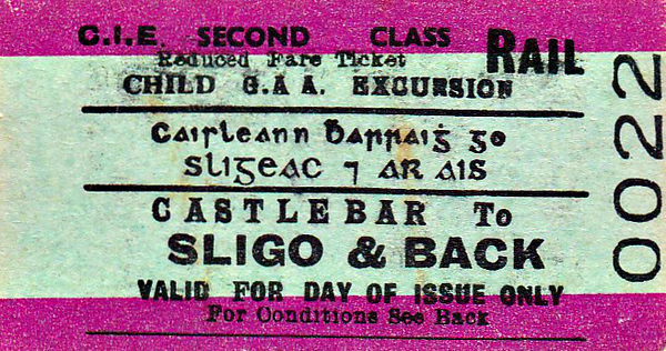 CORAS IOMPAIR EIREANN TICKET - CASTLEBAR - Second Class Child Day Gaelic Athletic Association Excursion Return to Sligo.