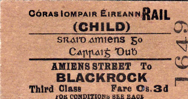 CORAS IOMPAIR EIREANN TICKET - DUBLIN AMIENS STREET - Third Class Child Single to Blackrock - fare 3d - dated April 6th, 1960. Amiens Street became Connolly in 1966.