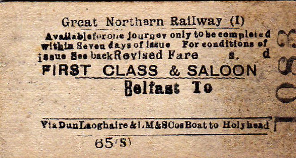 GREAT NORTHERN RAILWAY (IRELAND) TICKET - BELFAST - First Class Single & Saloon Passage to Unspecified Destination in England, via Dun Laoghaire & the LMS Boat to Holyhead.
